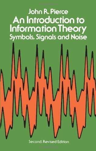 An Introduction to Information Theory: Symbols, Signals and Noise (Dover Books on Mathematics) by Pierce, John R. (1980) Paperback