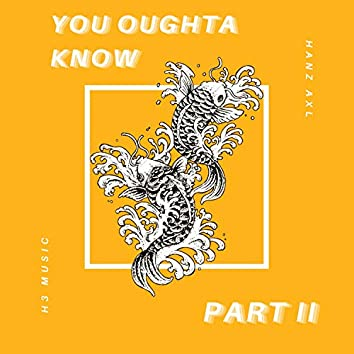 You Oughta Know, Pt. 2