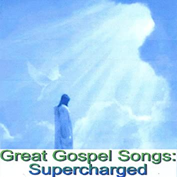 Great Gospel Songs: Supercharged
