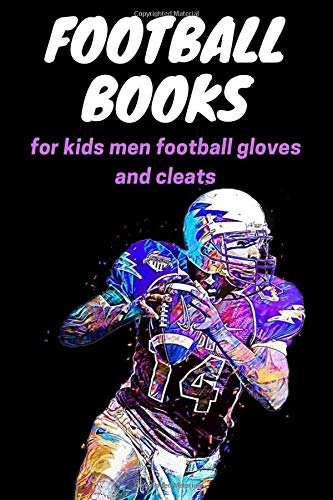 Compare Textbook Prices for football books for boys 9-12 tim green for kids men football gloves and cleats men and cards: Cool Sports Book For Boys Aged 6-12  ISBN 9798658818856 by jr book, sports jordan