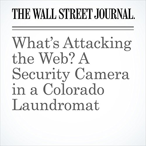 What's Attacking the Web? A Security Camera in a Colorado Laundromat copertina