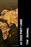 My 2020 Port Louis Trip Journal: Lined Diary / Journal Gift, 120 Pages, 6x9, Soft Cover, Matte Finish