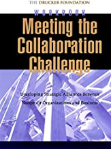 Meeting the Collaboration Challenge Workbook Set: Developing Strategic Alliances Between Nonprofit Organizations and Businesses (Incl. 5 Workbooks)
