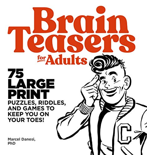 Brain Teasers for Adults: 75 Large Print Puzzles, Riddles, and Games to Keep You on Your Toes