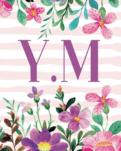 Y.M: Monogram Initials Y M Notebook For Women & Girls, Floral Monogram 8 x 10', Monogrammed Journal Gift