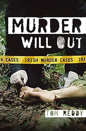 Murder Will Out: Irish Murder Cases by Tom Reddy (2005-03-01)