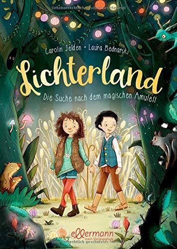 Lichterland: Die Suche nach dem magischen Amulett
