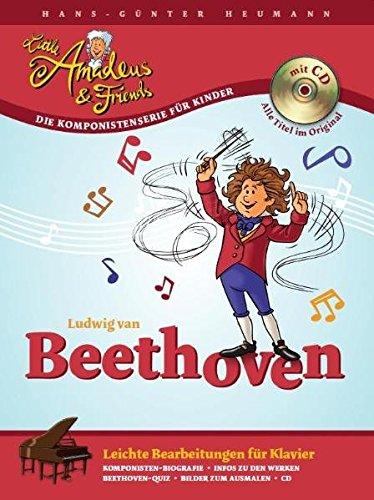 Little Amadeus & Friends: Ludwig van Beethoven. Leichte Bearbeitungen für Klavier. Inkl. CD