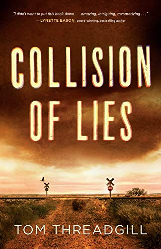 Collision of Lies by [Tom Threadgill]