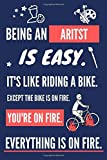Being an Artist Is Easy. It's Like Riding a Bike: Funny Artist Gifts for Teen Girls. Lined Paperback Notebook or Journal
