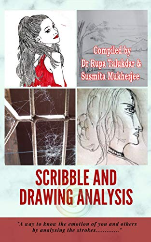Scribble and Drawing Analysis: A way to know the emotion of you and others by analysing the strokes............. (Part 1) (English Edition)