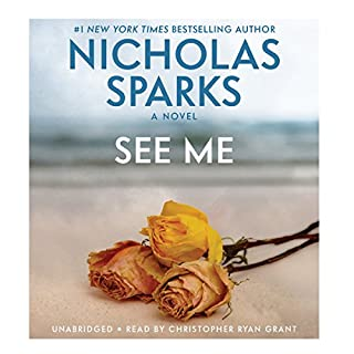See Me                   Written by:                                                                                                                                 Nicholas Sparks                               Narrated by:                                                                                                                                 Christopher Ryan Grant                      Length: 14 hrs and 23 mins     37 ratings     Overall 4.8