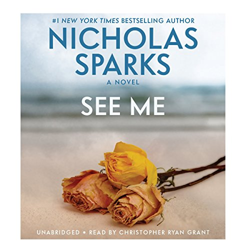 See Me                   By:                                                                                                                                 Nicholas Sparks                               Narrated by:                                                                                                                                 Christopher Ryan Grant                      Length: 14 hrs and 23 mins     9,703 ratings     Overall 4.5