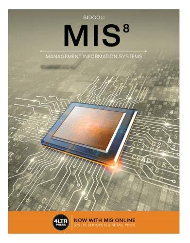 Compare Textbook Prices for MIS with MIS Online, 1 term 6 months Printed Access Card New, Engaging Titles from 4LTR Press 8 Edition ISBN 9781337406925 by Bidgoli, Hossein