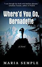 Whered You Go Bernadette (Thorndike Press Large Print Basic) by Maria Semple (2013-04-09)