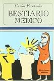 Bestiario médico (Bestiarios) (Spanish Edition)