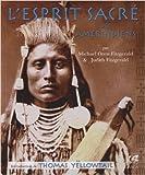 L'esprit sacrée des amérindiens de Michael Oren Fitzgerald ,Judith Fitzgerald,Thomas Yellowtail (Préface) ( 23 novembre 2012 ) - 23/11/2012