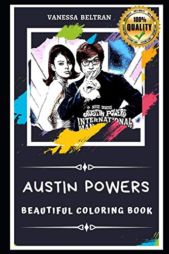 Austin Powers Beautiful Coloring Book: Stress Relieving Adult Coloring Book for All Ages: 0