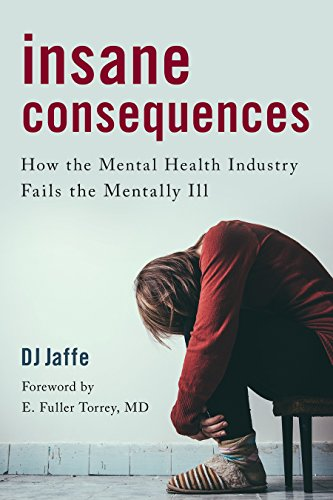 Image of Insane Consequences: How the Mental Health Industry Fails the Mentally Ill