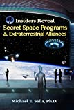Insiders Reveal Secret Space Programs & Extraterrestrial Alliances (Volume 1)