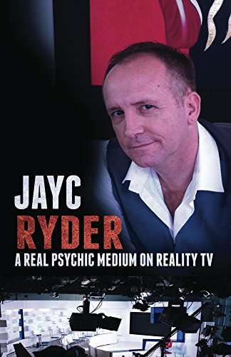 Jayc Ryder - A Real Psychic Medium on Reality TV (English Edition)