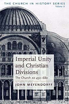 Imperial Unity and Christian Divisions The Church 450-680 A.D The Church in History