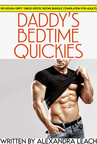 Daddy's Bedtime Quickies — 150 Rough Dirty