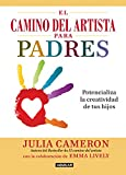 El camino del artista para padres: Potencializa la...