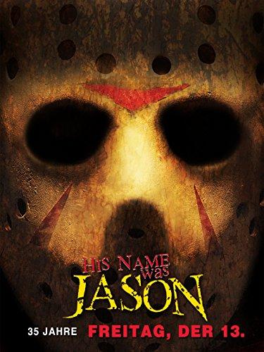His Name was Jason: 35 Jahre Freitag, der 13.