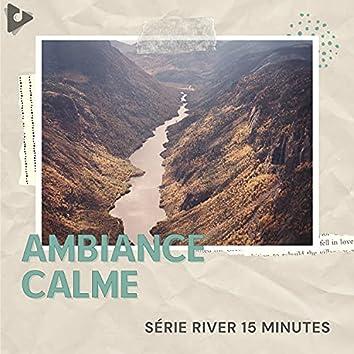 Série River 15 Minutes