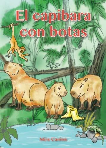 El capibara con botas (Spanish Edition)