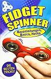 Fidget Spinner: Bauanleitungen, Basics, Hacks - Cara Stevens