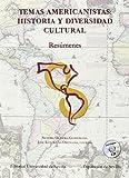Temas Americanistas: Historia Y Diversidad Cultural (Incluye Cd): Resúmenes: 286 (Serie Historia y Geografía)