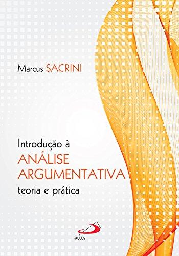 Introdução à Análise Argumentativa: Teoria e Prática (Lógica)