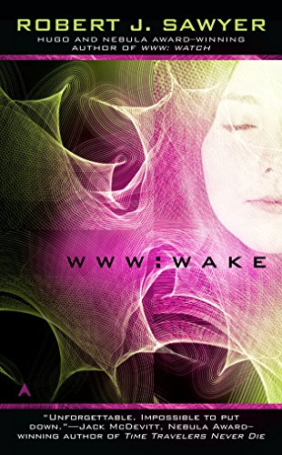 WWW: Wake (The WWW Trilogy, Band 1)