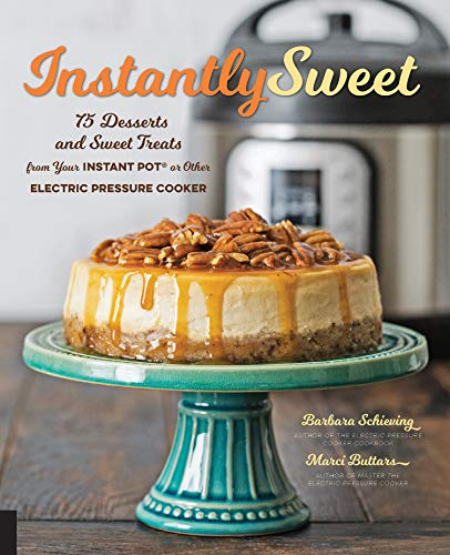 Instantly Sweet:75 Desserts and Sweet Treats