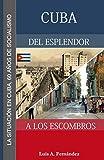 CUBA DEL ESPLENDOR A LOS ESCOMBROS: La situación en Cuba, 60 años de socialismo
