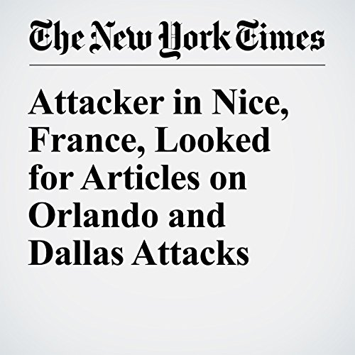 Attacker in Nice, France, Looked for Articles on Orlando and Dallas Attacks cover art