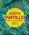 Goûts d'Antilles : Recettes et rencontres par Bertin (III)
