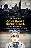 Come nasce un'epidemia. La strage di Bergamo. Il focolaio più micidiale d'Europa