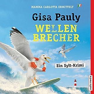 Wellenbrecher     Mamma Carlotta 12              Autor:                                                                                                                                 Gisa Pauly                               Sprecher:                                                                                                                                 Christiane Blumhoff                      Spieldauer: 16 Std. und 36 Min.     307 Bewertungen     Gesamt 4,6