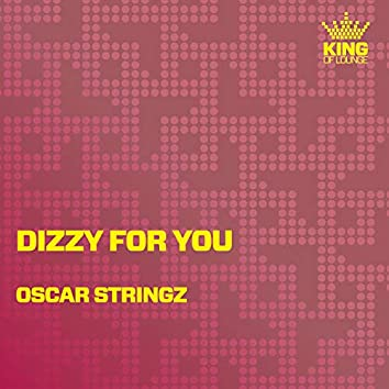 Dizzy for You