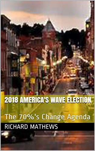 2018 America's Wave Election: The 70%'s Change Agenda (English Edition)
