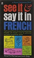 See It and Say It in French: A Beginner's Guide to Learning French the Word-and-Picture Way by Margarita Madrigal Colette Dulac(1963-09-01)