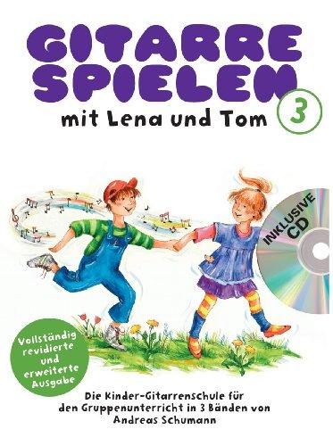 Gitarre Spielen Mit Lena Und Tom - Band 3 (Book & CD (German)): Bundle für Gitarre: Die Kinder-Gitarrenschule für den Gruppenunterricht in 3 Bänden