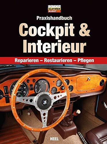Praxishandbuch Cockpit & Interieur: Reparieren, Restaurieren, Pflegen (Edition Oldtimer Markt)