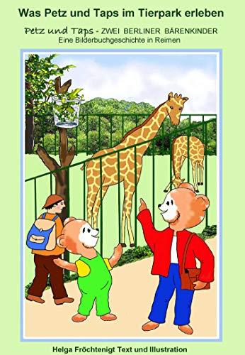 Was Petz und Taps im Tierpark erleben: Eine Bilderbuchgeschichte in Reimen (Petz und Taps - ZWEI BERLINER BÄRENKINDER 2)
