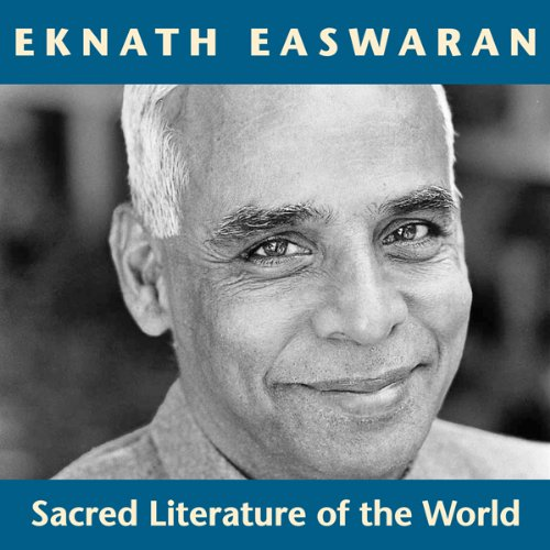 Sacred Literature of the World     Inspirational Passages Selected and Read by Eknath Easwaran              By:                                                                                                                                 Eknath Easwaran                               Narrated by:                                                                                                                                 Eknath Easwaran                      Length: 1 hr and 52 mins     2 ratings     Overall 5.0