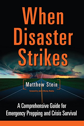 When Disaster Strikes: A Comprehensive Guide for Emergency Prepping and Crisis Survival