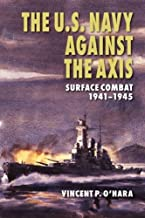 The U.S. Navy Against the Axis: Surface Combat, 1941-1945